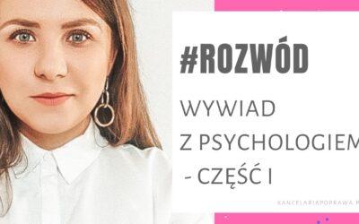 Wywiad z psychologiem – część I.