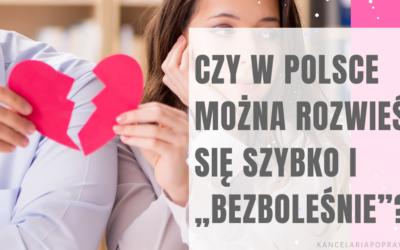 """Czy w Polsce można rozwieść się szybko i """"bezboleśnie""""?"""