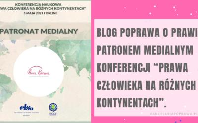 """Blog POPRAWA O PRAWIE patronem medialnym konferencji """"Prawa Człowieka na Różnych Kontynentach""""."""