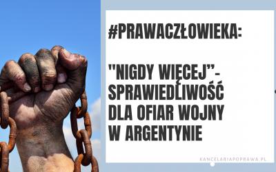 """#PRAWACZŁOWIEKA: """"Nigdy więcej""""-sprawiedliwość dla ofiar wojny w Argentynie"""